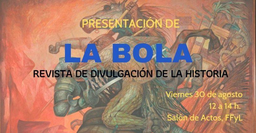 Presentación de La Bola. Revista de divulgación de la Historia